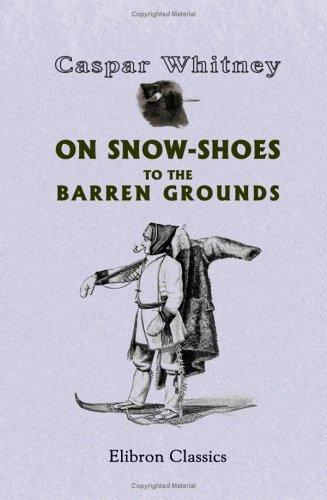 Download On Snow-Shoes to the Barren Grounds