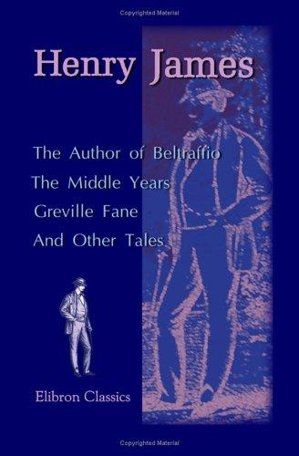Download The Author of Beltraffio. The Middle Years. Greville Fane