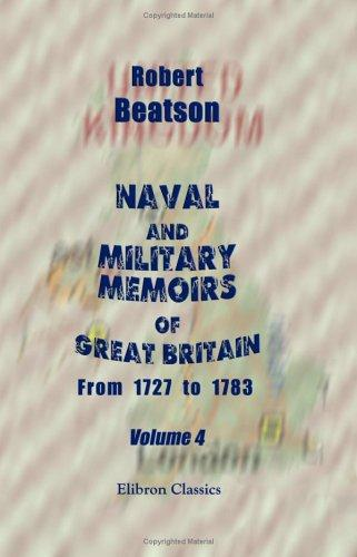 Download Naval and Military Memoirs of Great Britain, from 1727 to 1783