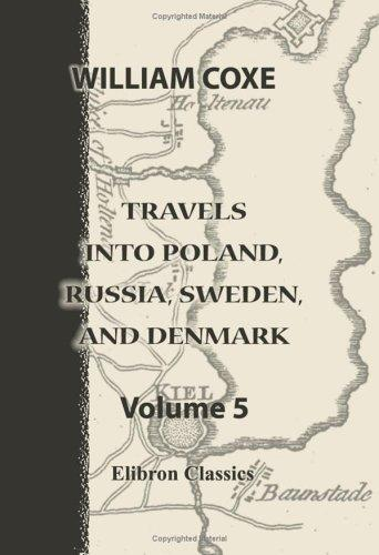 Download Travels into Poland, Russia, Sweden, and Denmark