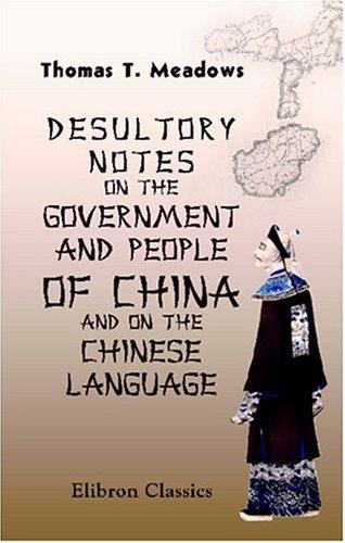 Download Desultory Notes on the Government and People of China, and on the Chinese Language
