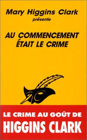 Au commencement était le crime by Mary Higgins Clark