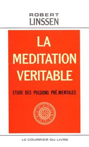 La méditation véritable
