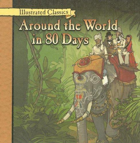 Around the World in 80 Days (Illustrated Classics)