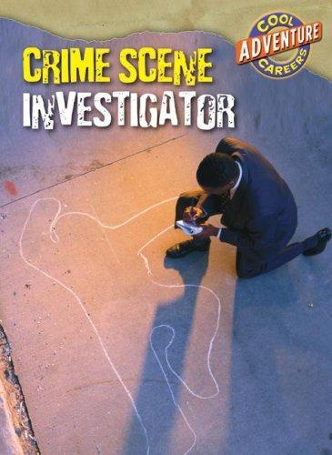 Download Crime Scene Investigator (Cool Careers)