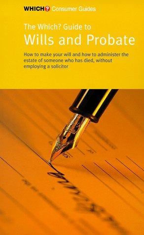 "Wills and Probate (""Which?"" Consumer Guides)"