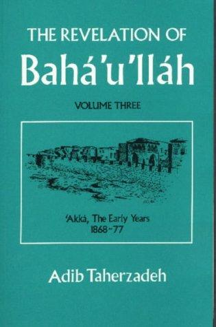 The Revelation of Baha'u'llah