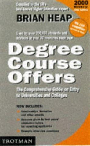 The Complete Degree Course Offers: The Comprehensive Guide on Entry to Universities and Colleges