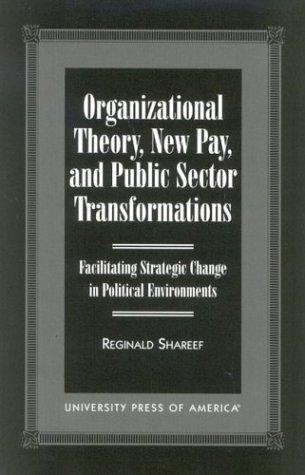 Organizational Theory, New Pay, and Public Sector Transformations