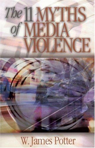 The 11 Myths of Media Violence