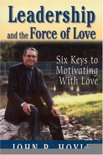 Download Leadership and the Force of Love