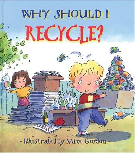 Download Why Should I Recycle? (Why Should I? Books)