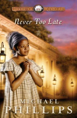 Download Never Too Late (Carolina Cousins #3)
