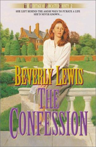 Download The Confession (The Heritage of Lancaster County #2)