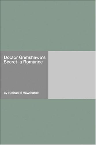 Doctor Grimshawe's Secret  a Romance