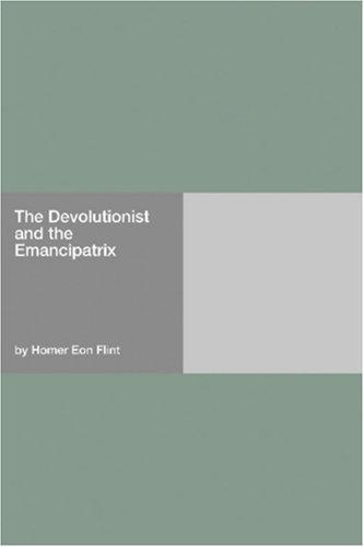 The Devolutionist and the Emancipatrix
