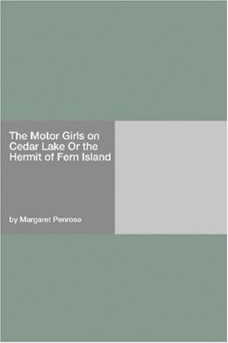Download The Motor Girls on Cedar Lake Or the Hermit of Fern Island