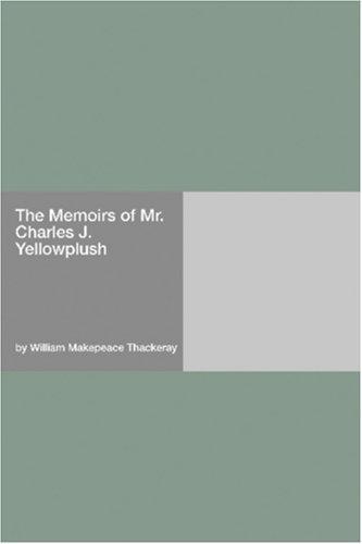 Download The Memoirs of Mr. Charles J. Yellowplush