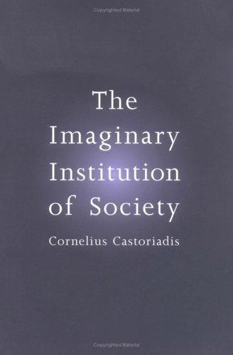 The Imaginary Institution of Society