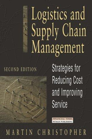 Logistics and supply chain management by Christopher, Martin.