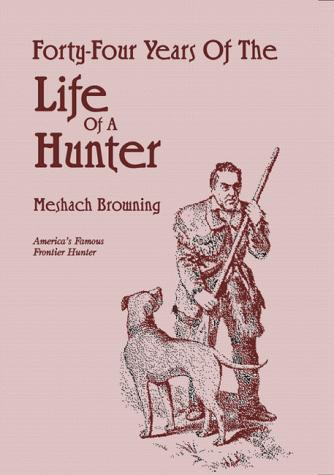 Download Forty-Four Years of the Life of a Hunter