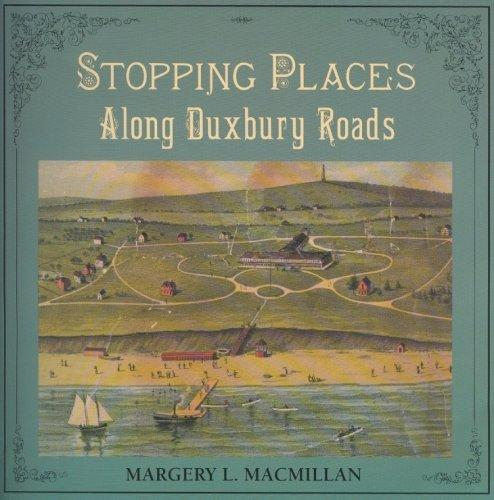 Stopping Places Along Duxbury Roads, Macmillan, Margery L.