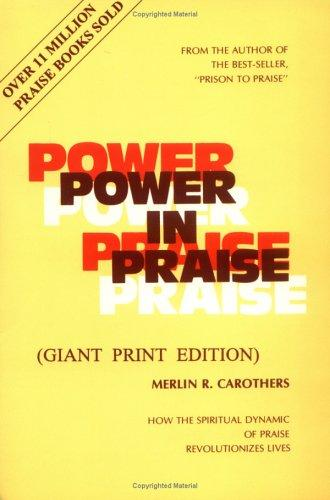 Power in Praise by Merlin R. Carothers