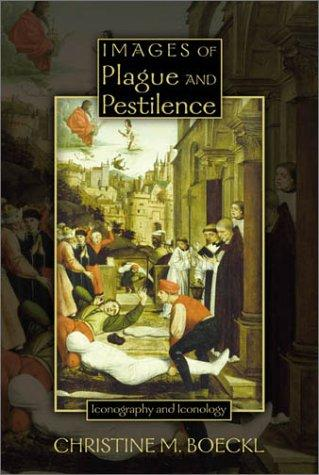 Image for Images of Plague and Pestilence: Iconography and Iconology (Sixteenth Century Essays and Studies)