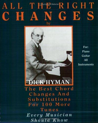 Image for All the Right Changes: The Best Chord Changes and Substitutions for 100 More Tunes Every Musician Should Know