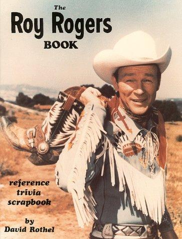 Image for The Roy Rogers Book: A Reference Trivia Scrapbook
