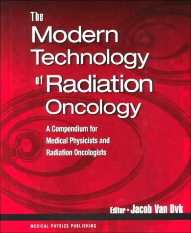 Download The Modern Technology of Radiation Oncology