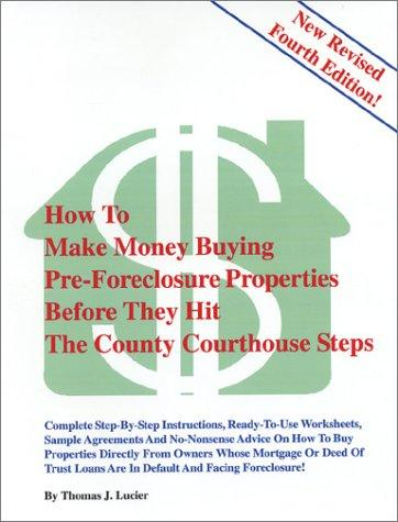 Download How to Make Money Buying Pre Foreclosure Properties Before They Hit the County Courthouse Steps