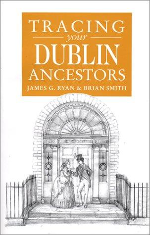 Download A guide to tracing your Dublin ancestors
