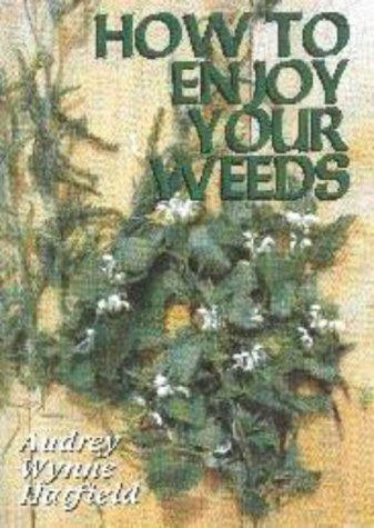 How to Enjoy Your Weeds