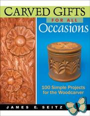 Thumbnail of Carved Gifts for All Occasions: 100 Simple Projects for the Woodcarver