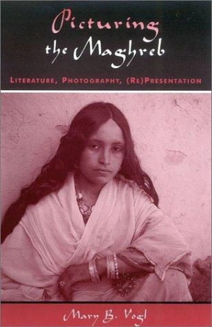 Download Picturing the Maghreb
