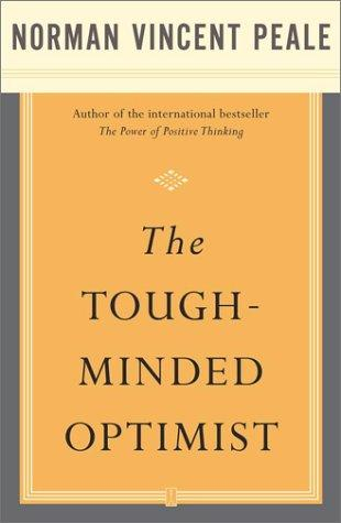 The Tough-Minded Optimist by Norman Vincent Peale