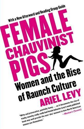 Download Female Chauvinist Pigs