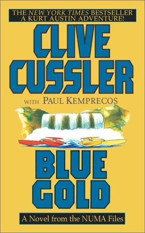 Blue Gold by Clive Cussler, Paul Kemprecos