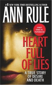 Heart Full of Lies: A True Story of Desire and Death [Mass Market Paperback] ...