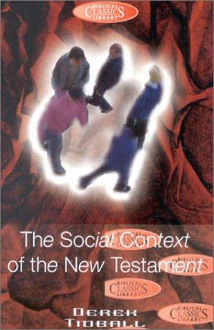 Social Context of the New Testament (Biblical Classics Library)