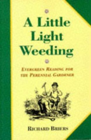 A Little Light Weeding