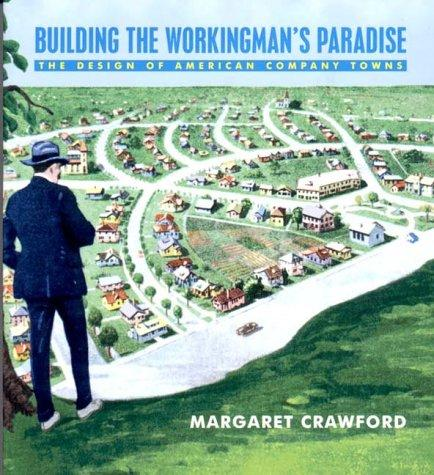 Download Building the Workingmans Paradise