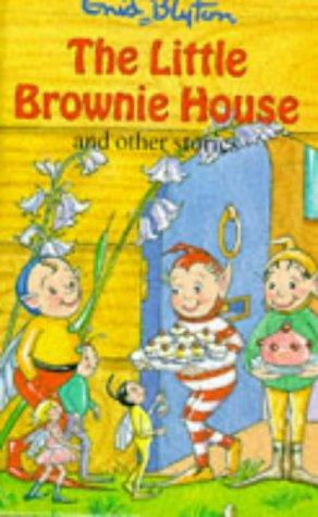 The Little Brownie House (Enid Blyton's Popular Rewards Series V) by Enid Blyton