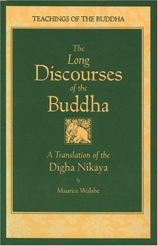 The Long Discourses of the Buddha: A Translation of the Digha Nikaya