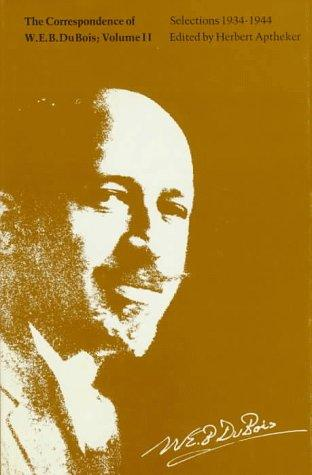 Download The correspondence of W. E. B. Du Bois.