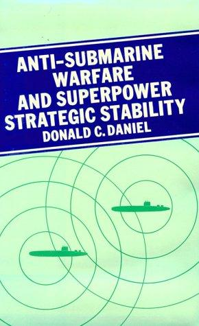 Download Anti-submarine warfare and superpower strategic stability