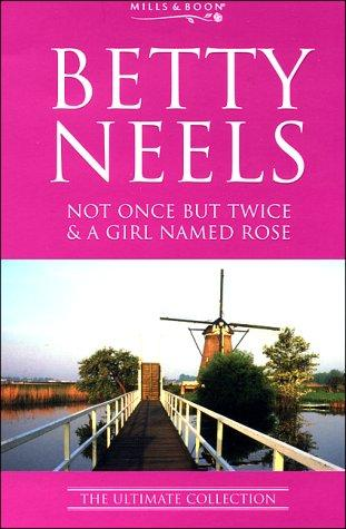 Not Once But Twice (Betty Neels: The Ultimate Collection)