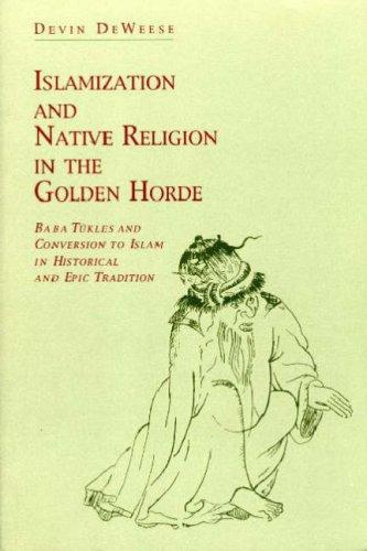 Download Islamization and Native Religion in the Golden Horde