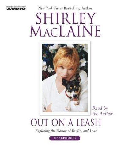 Out on a Leash: Exploring Reality and Love [CD] Audiobook, MacLaine, Shirley; MacLaine, Shirley (Reader)